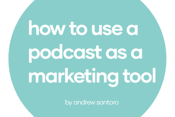 How to Use a Podcast as a Marketing Tool